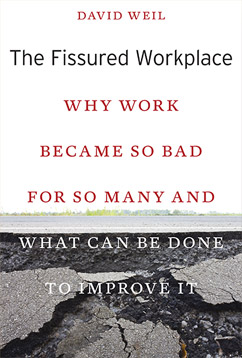 The Fissured Workplace: Why Work Became So Bad for So Many and What Can Be Done to Improve It